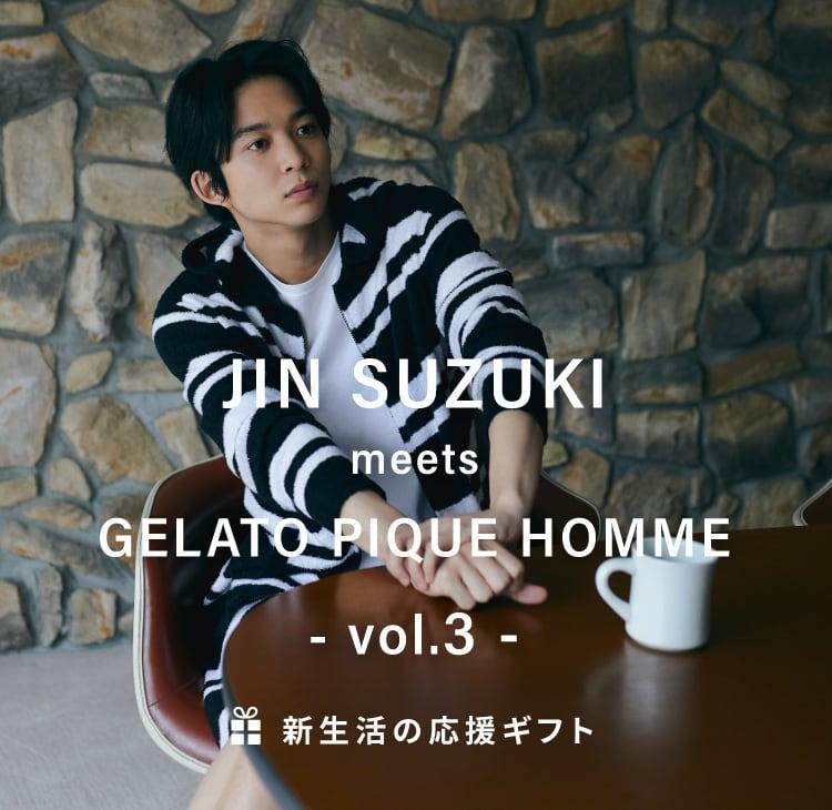 JIN SUZUKI meets GELATO PIQUE HOMME - vol.3 -