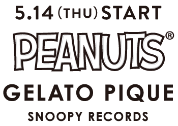 5.14(THU)START PEANUTS® GELATO PIQUE SNOOPY RECORDS