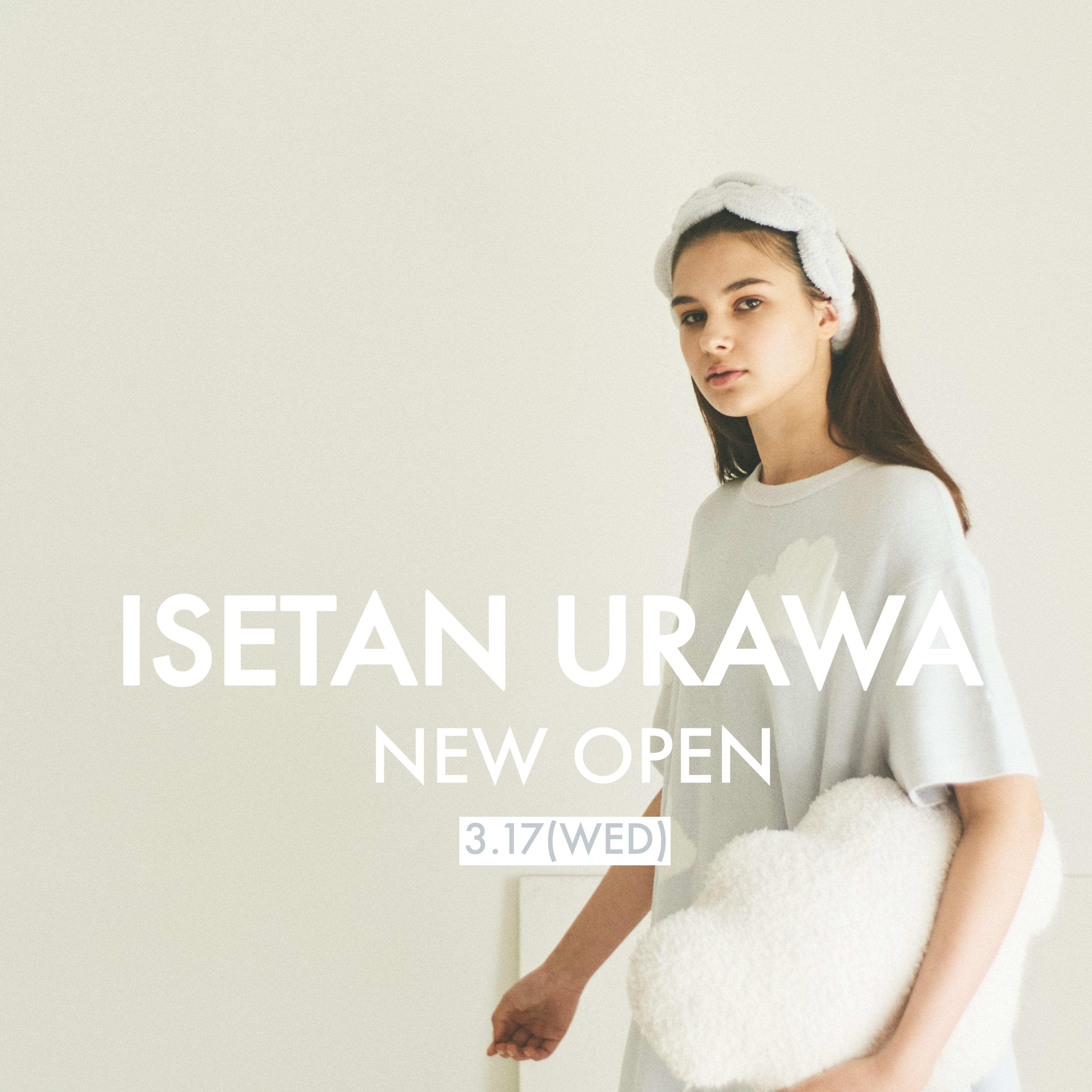 伊勢丹浦和店 3.17(WED) NEW OPEN